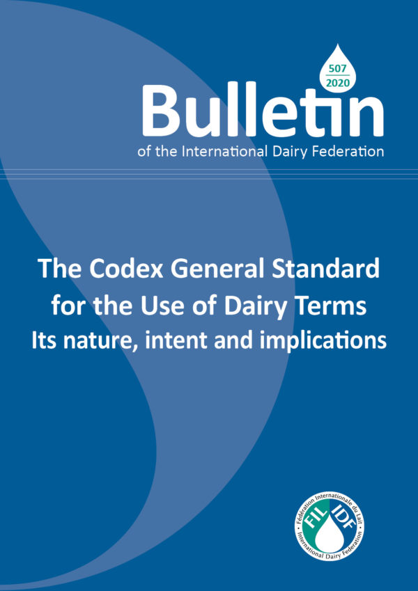 Bulletin of the IDF N° 507/ 2020: The Codex General Standard for the Use of Dairy Terms Its nature, intent and implications