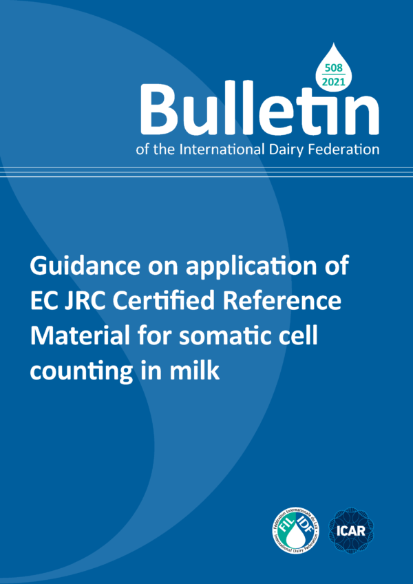 Bulletin of the IDF N° 508/ 2021: Guidance on application of EC JRC Certified Reference Material for somatic cell counting in milk